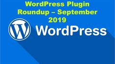Each month's WordPress Plugin Roundup recaps the best WordPress plugins that were added or updated within the last 30 days on the WordPress Plugin Wordpress Plugins, September, Day