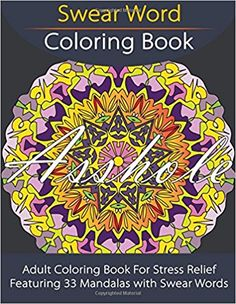 Swear Word Coloring Book Adult For Stress Relief Featuring 33 Mandalas With