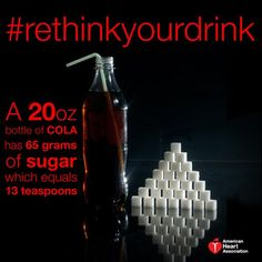#RethinkYourDrink when trying to be healthier. Soda can have > 14 tsps of sugar in one 20 oz. bottle. #denverheart