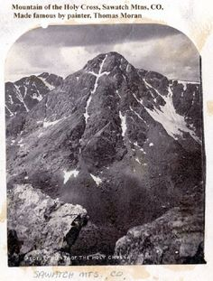 Mountain of the Holy Cross, Sawatch Mountains, Colorado.....made ...