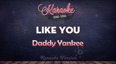 Daddy Yankee - Like You (Karaoke Version)