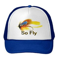 I'd rather be Fly Fishing!: Fly Fishing Lure - So Fly Trucker Hat