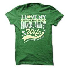 I LOVE MY SMOKING HOT Financial Analyst WIFE T Shirts, Hoodies. Get it now ==► https://www.sunfrog.com/Geek-Tech/I-LOVE-MY-SMOKING-HOT-Financial-Analyst-WIFE.html?57074 $22.9