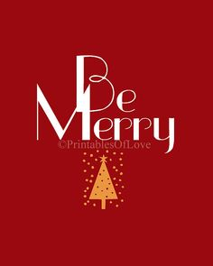 """digital file,  8x10 copy of a Holiday printable,"""" Be Merry"""""""