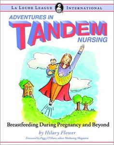 Adventures in Tandem Nursing: Breastfeeding During Pregnancy and Beyond by Hilary Flower, http://www.amazon.com/dp/0912500972/ref=cm_sw_r_pi_dp_IGkLpb0WK3G90