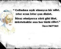 Şair, filozof ve dünyaca ünlü bir matematikçi olan Ömer Hayyam'dan, hayatınıza yeni bir bakış açısı kazandırmanızı sağlayacak rubailer ve  sözler
