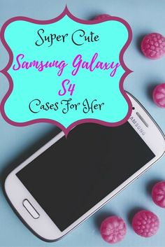 Take a look at these awesome smartphones cases and find a cute girly Samsung Galaxy S4 Case that girls who are young and even those young at heart would adore!