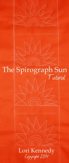 The Spirograph Sun, A Free Motion Quilt tutorial and many other free motion tutorials