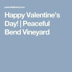 Happy Valentine's Day! | Peaceful Bend Vineyard