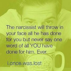 The narcissist will throw in your face all he has done for you but never say one word of all you have done for him. Narcissistic People, Narcissistic Mother, Narcissistic Behavior, Narcissistic Sociopath, Narcissistic Personality Disorder, Abusive Relationship, Toxic Relationships, Strong Relationship, Relationship Quotes