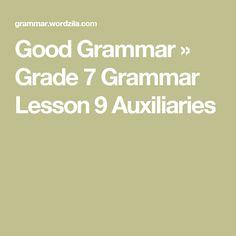 Good Grammar » Grade 7 Grammar Lesson 9 Auxiliaries