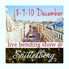 See you at Spittelberg Vienna for the 4th year with the original Live Bending Show.