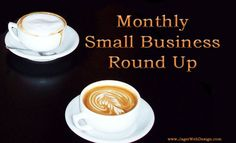 Monthly Small Business Round Up Series - It can be very hard to keep up with online marketing, especially when you're trying to run a small business. Check out the top articles from 5 leading small business marketing blogs.
