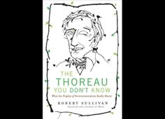 """The Thoreau You Don't Know"" by Robert Sullivan"