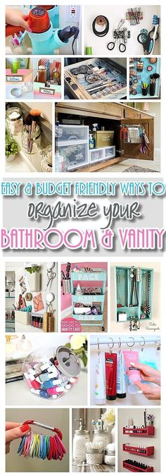 Easy, Quick and Inexpensive Do it Yourself Ways to Organize and Decorate your Bathroom and Vanity - Everything from the shower to jewelry to beauty supplies - Easy projects and ideas to organize it in DIY style - all without spending a bunch of money or time!
