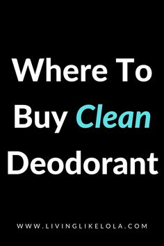 Stop buying toxic deodorant! These 4 clean deodorants actually work.