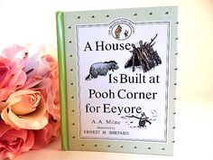 A House Is Built at Pooh Corner for Eeyore AA Milne Original Pooh Treasury Childrens Book Vintage 1992 Stocking Stuffer Gift Book