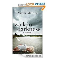 Amazon.com: Walk in Darkness - A Thriller (Jon Stanton Mysteries) eBook: Victor Methos: Kindle Store