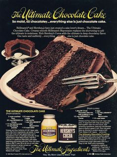 This 1984 ad has got you covered with two chocolate cake recipes: one is made from scratch, the other is made with a mix. Don't be too weirded out by the idea of adding mayonnaise to your cake batter. Hershey Chocolate Cakes, Chocolate Cake From Scratch, Ultimate Chocolate Cake, Chocolate Recipes, Chocolate Icing, Mayonaise Cake, Chocolate Mayonnaise Cake, Retro Recipes, Vintage Recipes