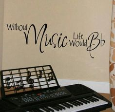 Without MUSIC Life Would B Flat Wall Decal Vinyl Lettering Via Etsy. Love  This For A Music Area Of Our House!