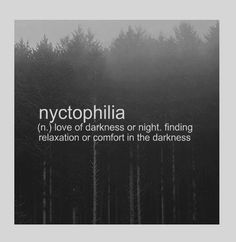 """""""Nyctophilia (n.) love of darkness or night. finding relaxation or comfort in the darkness (Source: Word Porn); via rhamphotheca """" When you begin learning about the cosmos, I think nyctophilia is an..."""