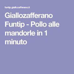 Giallozafferano Funtip -  Pollo alle mandorle in 1 minuto