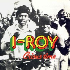 Louxo's Enjoyables - kaatsound: I-ROY - Crisus Time Cd Cover, Album Covers, I Roy, Video Editing Application, Virgin Records, Jamaican Music, Retro Font, Band Photos, Music Images