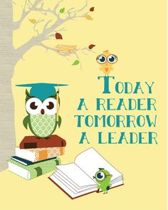 "Classroom Poster / Art  ""Today a Reader, Tomorrow a Leader"" 8x10 Reading Books is Important Educational Decor. $19.00, via Etsy."