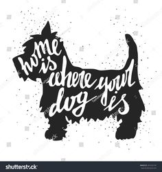 Find Hand Drawn Typography Poster Silhouette Phrase stock images in HD and millions of other royalty-free stock photos, illustrations and vectors in the Shutterstock collection. Westies, Westie Dog, Scottie Dogs, Yorkshire Terrier, Cairn Terriers, Photo Images, Hand Lettering Quotes, West Highland Terrier, Beautiful Posters