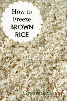 Freezer Recipe: How to Freeze Cooked Brown Rice. This make ahead recipe is great for quick dinners.