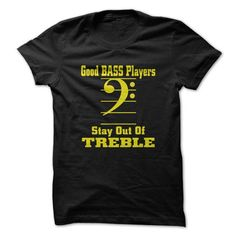 Good BASS Players Stay Out of TREBLE T Shirts, Hoodies. Get it now ==► https://www.sunfrog.com/Music/Good-BASS-Players-Stay-Out-of-TREBLE-Tshirt.html?41382 $19