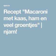"Recept ""Macaroni met kaas, ham en veel groentjes"" | njam! Pasta, Dinner Table, Women's Fashion, Christmas, Mushroom, Dinner Party Table, Yule, Fashion Women, Navidad"