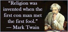 No No Wait....Don't hate me i didn't say it ... but I happen to think Mark Twain is pretty awesome not to mention intelligent. O haters gonna hate anyway...