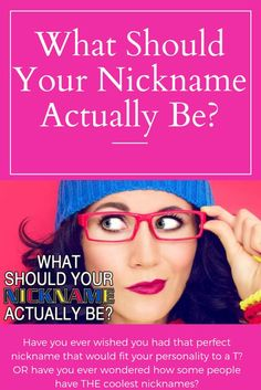 #What #Should Your #Nickname #Actually #Be?
