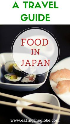 Your Travel Guide To The Food In Japan: