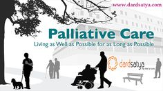 ‪#‎PalliativeCare‬:- Live Better, Longer  Treatment and care is aimed at helping the patient to live as well as possible, for as long as possible. We can help you : http://goo.gl/BbfYCo