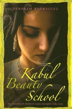 Kabul Beauty School: An American Woman Goes Behind the Veil by Deborah Rodriguez. An American hairdresser, sent to Afghanistan on humanitarian effort, writes about a world and experiences few Westerners will ever experience. Books To Read, My Books, Random House, American Women, Nonfiction Books, Great Books, True Stories, The Book, In This World
