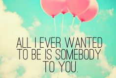 Somebody to you !!