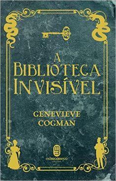 A biblioteca invisível - por Genevieve Cogman