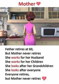 But Mother never retires J'aime Mes Parents, Love My Parents Quotes, I Love My Parents, Mom And Dad Quotes, Love U Mom, Mommy Quotes, Daughter Quotes, Mother Quotes, Mothers Love