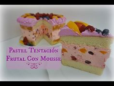 Pastel Tentación Frutal Con Mousse Exquisito - YouTube