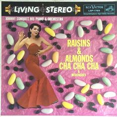 Johnny Conquet, His Piano and Orchestra - Raisins & Almonds Cha Cha Cha (RCA; 1958) The cover says it all. #albums #records #vinyl