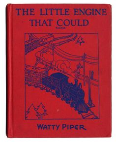 i think i can, i think i can. The Little that Could by Watty Piper.