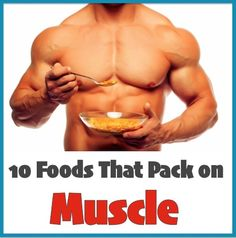 10 Foods that Pack on Muscle - PositiveMed