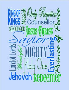 Some of the many names of our wonderful Savior!