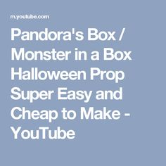 Pandora's Box / Monster in a Box Halloween Prop Super Easy and Cheap to Make Halloween Prop, Halloween Decorations, Youtube Halloween, Pandoras Box, Super Easy, How To Make, Halloween Art