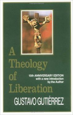 A Theology of Liberation  History, Politics, and Salvation (15th Anniversary Edition with New Introduction by Author) (9780883445426)  Gustavo Gutierrez, Caridad Inda, John Eagleson  Book