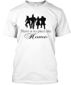 """There is no place like Home."" Quote. - The Wizard of Oz T-SHIRT #thereisnoplacelikehome #dorothy #wizardofoz"