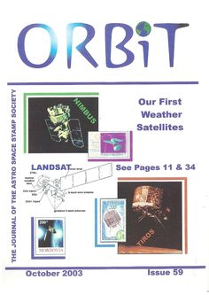 Orbit issue 59 (October 2003)  ORBIT is the official quarterly publication of The Astro Space Stamp Society, full of illustrations and informative space stamp and space cover articles, postal auctions, space news, and a new issues guide.