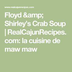 Floyd & Shirley's Crab Soup | RealCajunRecipes.com: la cuisine de maw maw